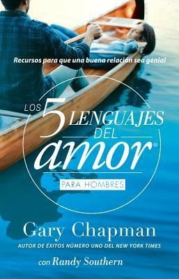 5 Lenguajes de Amor, Los Para Hombre Revisado 5 Love Languages: For Men Revised: Recursos Para Que Una Relacion Sea Genial