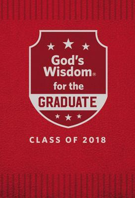 God's Wisdom for the Graduate: Class of 2018 - Red: New King James Version