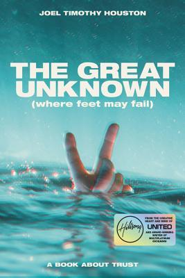 The Great Unknown: Where Feet May Fail: A Book about Trust