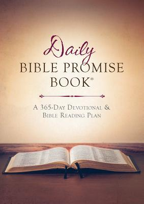 The Daily Bible Promise Book(r): A 365-Day Devotional and Bible Reading Plan