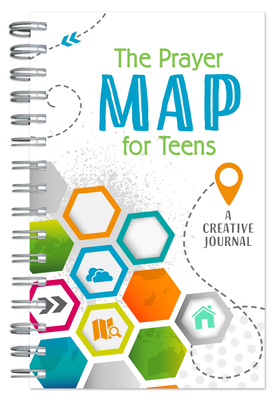 The Prayer Map for Teens: A Creative Journal