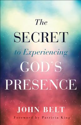 The Secret to Experiencing God's Presence