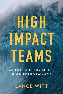 High-Impact Teams: Where Healthy Meets High Performance