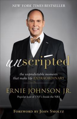 Unscripted: The Unpredictable Moments That Make Life Extraordinary
