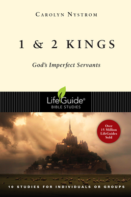 1 and 2 Kings: God's Imperfect Servants