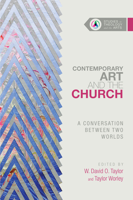 Contemporary Art and the Church: A Conversation Between Two Worlds