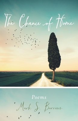 The Chance of Home: Poems