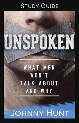 Unspoken Study Guide: What Men Won't Talk about and Why