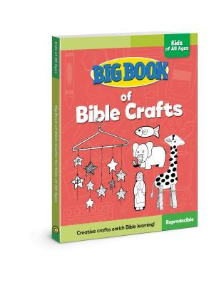 Big Book of Bible Crafts for Kids of All Ages