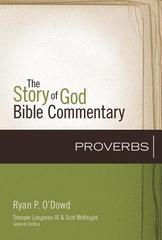 PROVERBS THE STORY OF GOD BIBLE COMMENTARY