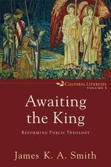 AWAITING THE KINGDOM