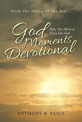 God Moments Devotional: Fifty-Two Weeks to Praise Our God