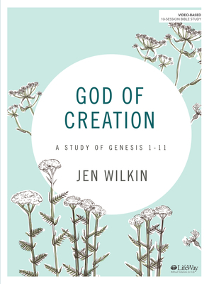God of Creation - Bible Study Book: A Study of Genesis 1-11