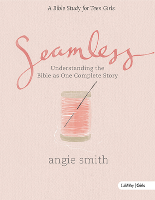 Seamless - Teen Girls Bible Study Book