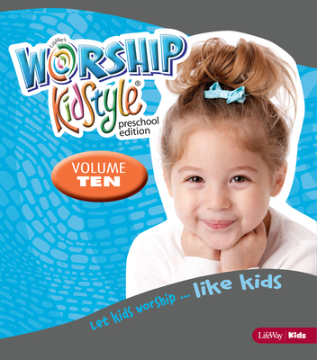 Worship Kidstyle: Preschool All-In-One Kit Volume 10