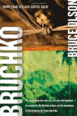 Bruchko: The Astonishing True Story of a 19 Year Old American, His Capture by the Motilone Indians and His Adventures in Christ