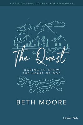 The Quest - Study Journal for Teen Girls: Daring to Know the Heart of God