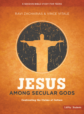 Jesus Among Secular Gods - Teen Bible Study Book: Confronting the Claims of Culture