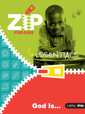 Zip for Kids Essentials: God Is