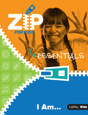Zip for Kids: I Am...Essentials