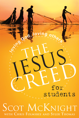 The Jesus Creed for Students: Loving God, Loving Others