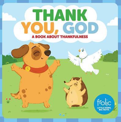 Thank You, God: Frolic First Faith
