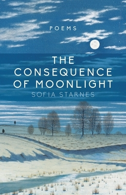 The Consequence of Moonlight: Poems