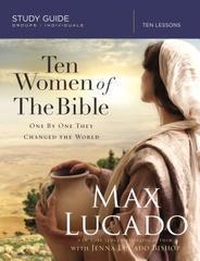 TEN WOMEN OF THE BIBLE STUDY GUIDE