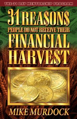 31 Reasons People Do Not Receive Their Financial Harvest