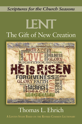 The Gift of New Creation: Scriptures for the Church Seasons
