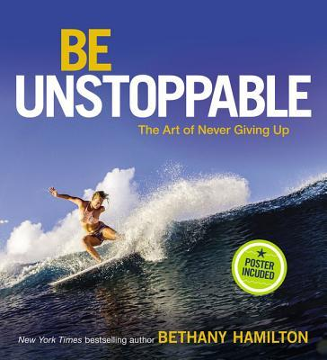 Be Unstoppable: The Art of Never Giving Up