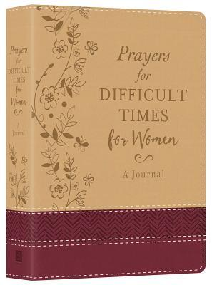 Prayers for Difficult Times for Women Deluxe Journal