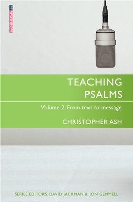 Teaching Psalms Vol. 2: From Text to Message