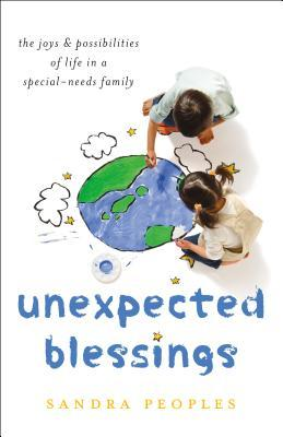 Unexpected Blessings: The Joys & Possibilities of Life in a Special-Needs Family