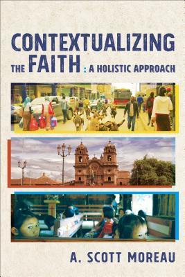 Contextualizing the Faith: A Holistic Approach