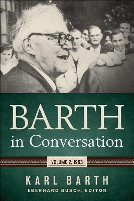 Barth in Conversation: Volume 2, 1963