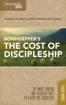 Shepherd's Notes: The Cost of Discipleship