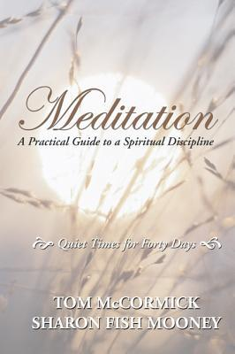 Meditation: A Practical Guide to a Spiritual Discipline
