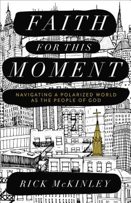 Faith for This Moment: Navigating a Polarized World as the People of God