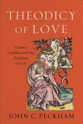 Theodicy of Love: Cosmic Conflict and the Problem of Evil