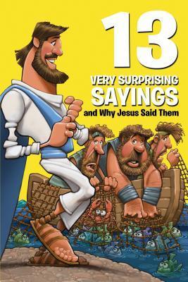 13 Very Surprising Sayings and Why Jesus Said Them
