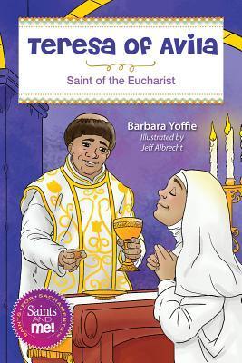 Teresa of Avila: Saint of the Eucharist