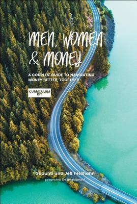 Men, Women, & Money Curriculum Kit: A Couples' Guide to Navigating Money Better, Together