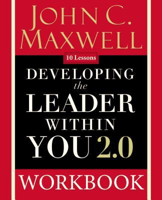 Developing the Leader Within You 2.0 Workbook