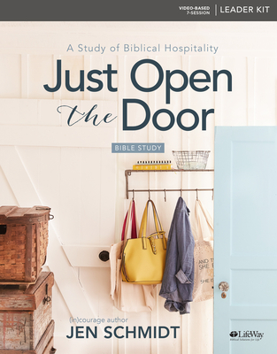 Just Open the Door - Leader Kit: A Study of Biblical Hospitality