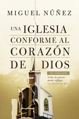 Una Iglesia Conforme Al Corazon de Dios 2da Edicion