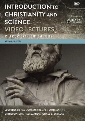 Introduction to Christianity and Science Video Lectures: 13 Lessons on the Critical Issues