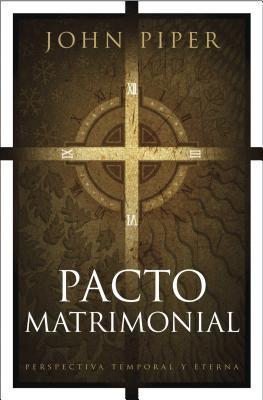 Pacto Matrimonial: Perspectiva Temporal Y Eterna