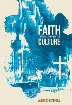 Faith That Sees Through the Culture