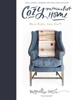 Cozy Minimalist Home: More Style, Less Stuff